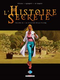 L'histoire secrète T28 : La Ville aux mille piliers, bd chez Delcourt de Pécau, Kordey, O'Grady