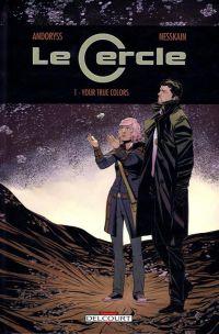 Le cercle T1 : Your true colors (0), comics chez Delcourt de Andoryss, Nesskain