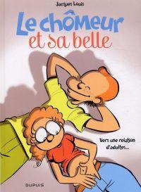 Le Chômeur et sa belle T2 : Vers une relation d'adultes… (0), bd chez Dupuis de Louis