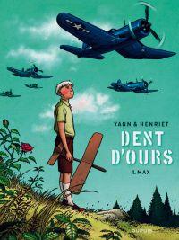 Dent d'ours T1 : Max (0), bd chez Dupuis de Yann, Henriet, Usagi