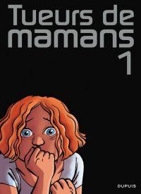 Tueurs de Mamans T1 : Castigo (0), bd chez Dupuis de Zidrou, Ers, Borecki, Smulkowski