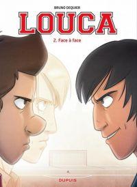 Louca T2 : Face à face (0), bd chez Dupuis de Dequier