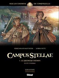 Campus Stellae, sur les chemins de Compostelle T1 : Le premier chemin (0), bd chez Glénat de Saint-Dizier, Mutti, Francescutto
