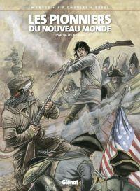 Les pionniers du nouveau monde T19 : Les Insurgés (0), bd chez Glénat de Charles, Charles, Ersel, Denoulet
