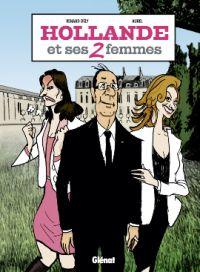 Hollande et ses femmes, bd chez Glénat de Dély, Aurel