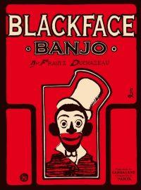 Blackface Banjo, bd chez Sarbacane de Duchazeau