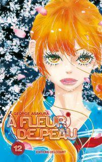 A fleur de peau T12, manga chez Delcourt de Kusakawa, Asakura