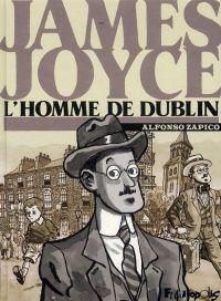 James Joyce, l'homme du Dublin, bd chez Futuropolis de Zapico