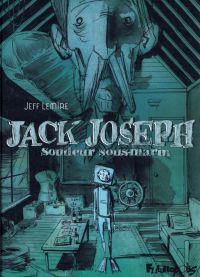 Jack Joseph, soudeur sous-marin : , comics chez Futuropolis de Lemire