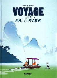 Voyage en Chine, bd chez Bamboo de Beka, Marko, Sayago, Cosson
