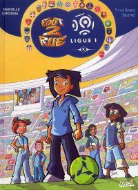Foot 2 rue - Ligue 1 T1 : Le grand tournois (0), bd chez Soleil de Mariolle, Cardona, Lagrue