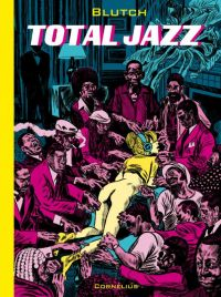 Total Jazz, bd chez Cornelius de Blutch