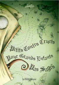 Petits contes cruels pour grands enfants pas sages, bd chez Les Presses Littéraires de Aurélio