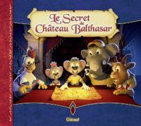 Le Secret du Château Balthasar, bd chez Glénat de Collectif