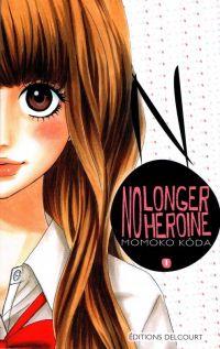 No longer heroine T1, manga chez Delcourt de Koda