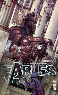 Fables T7 : Les royaumes, comics chez Urban Comics de Willingham, Hahn, Buckingham, Vozzo, Jean