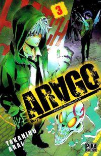 Arago T3, manga chez Pika de Arai