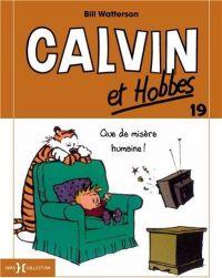 Calvin et Hobbes T19 : Que de misère humaine !, comics chez Hors Collection de Watterson