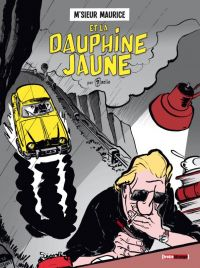 M'sieur Maurice : La Dauphine jaune (0), bd chez Treize étrange de Bazile, Magne