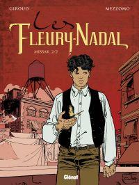 Les Fleury-Nadal T6 : Missak 2/2 (0), bd chez Glénat de Giroud, Mezzomo, Labriet