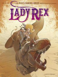 Lady Rex T1, bd chez Vents d'Ouest de Danjou, Mady, Kmixe, Odone