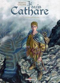 Je suis cathare T5 : Le grand labyrinthe (0), bd chez Delcourt de Makyo, Calore, Checcaglini