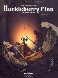 Les Aventures de Huckleberry Finn, de Mark Twain T2, bd chez Delcourt de Morvan, Voulyzé, Lefèbvre