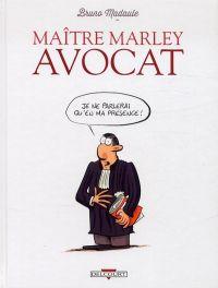 Maître Marley, avocat T1 : Je ne parlerai qu'en ma présence (0), bd chez Delcourt de Madaule
