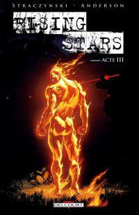 Rising stars T3, comics chez Delcourt de Straczynski, Immonen, Anderson, Zanier, Lashley, Kemp, Ponsor, Starr, Nelson, Milla, Evans