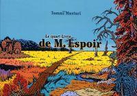 M. Espoir T4 : Le quart livre de M. Espoir (0), bd chez La cinquième couche de Musturi