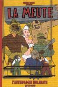 La Meute : L'anthologie Delaraye (0), comics chez (à compte d'auteur) de Delahaye