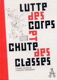 Lutte des corps et chute des classes, bd chez L'Apocalypse de Henninger, Gosselin