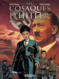 Les Cosaques d'Hitler T1 : Macha (0), bd chez Casterman de Lemaire, Neuray, Ruby