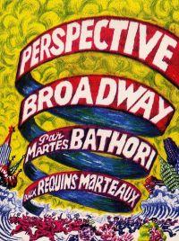 Perspective Broadway, bd chez Les Requins Marteaux de Bathori