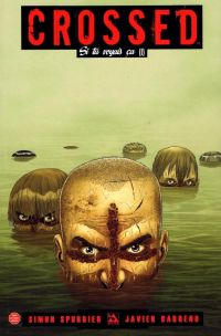 Crossed - Si tu voyais ça T1, comics chez Panini Comics de Spurrier, Barreno, Juanmar, Erskine, Burrows