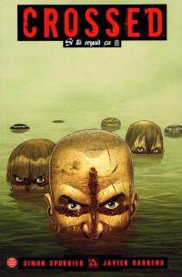 Crossed - Si tu voyais ça T1, comics chez Panini Comics de Spurrier, Barreno, Juanmar, Erskine, Burrows