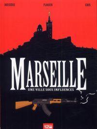 Marseille : Une ville sous influence (0), bd chez 12 bis de Ploquin, Boisserie, Gros, Lebeau