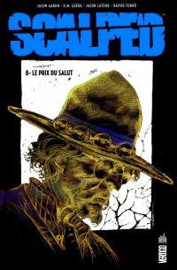 Scalped T8 : Le prix du salut, comics chez Urban Comics de Aaron, R.M. Guéra, Furno, Latour, Brusco