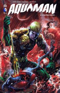 Aquaman T2 : L'autre ligue (0), comics chez Urban Comics de Johns, Prado, Reis, Reis