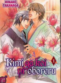 Kimi ga koi ni oboreru T1, manga chez Taïfu comics de Takanaga