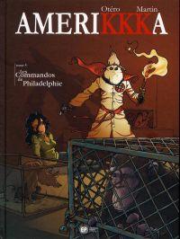 Amerikkka T5 : Les commandos de Philadelphie (0), bd chez Emmanuel Proust Editions de Martin, Otéro