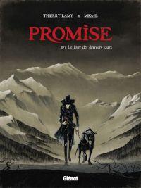 Promise T1 : Le livre des derniers jours (0), bd chez Glénat de Lamy, Mikaël