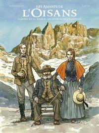 Les Amants de l'Oisan : Aux sources de l'alpinisme (0), bd chez Glénat de Moriquand, Lacaf