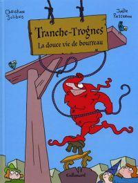 Tranche-Trognes T2 : La douce vie de bourreau (0), bd chez Gallimard de Jolibois, Passeron