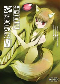 Spice and wolf  T6, manga chez Ototo de Koume, Hasekura, Ayakura