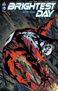 Brightest Day T2 : Destins croisés (0), comics chez Urban Comics de Johns, Tomasi, Gleason, Clark, Syaf, Prado, Reis, Steigerwald, Buccellato, Sotelo, Dillon, Starr