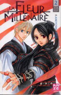 La fleur millénaire T2, manga chez Kazé manga de Kaneyoshi
