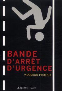 Bande d'arrêt d'urgence, comics chez Actes Sud BD L'An 2 de Phoenix