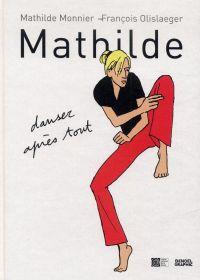Mathilde : danser après tout, bd chez Denoël de Olislaeger, Monnier