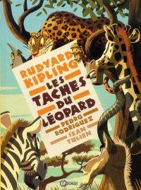 Les Tâches du léopard, bd chez Emmanuel Proust Editions de Kipling, Tulien, Rodriguez